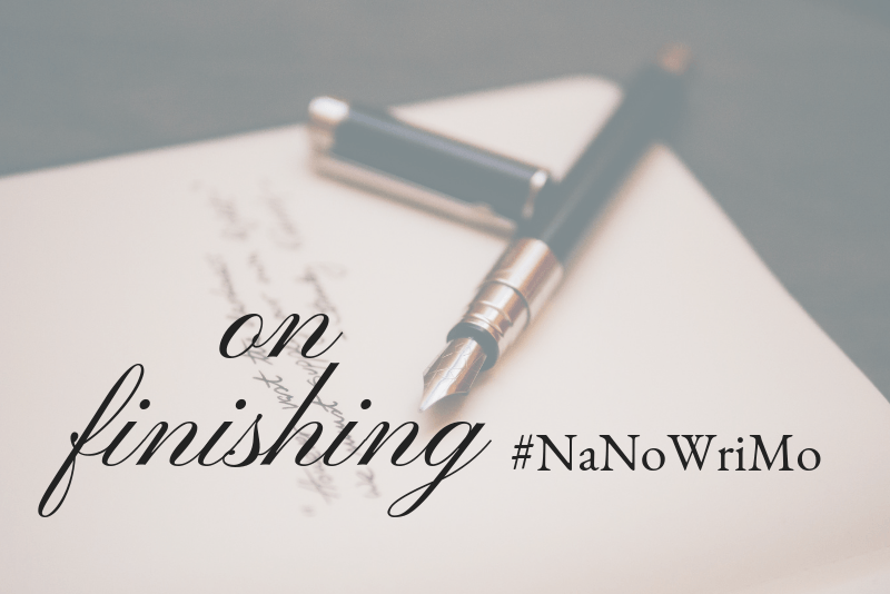On Finishing #NaNoWriMo