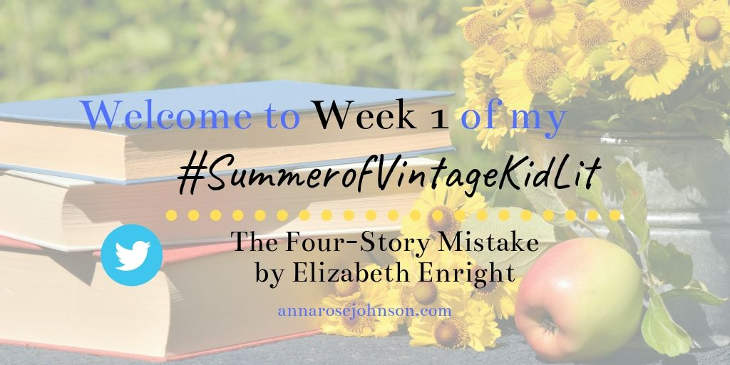 Week One of my #SummerofVintageKidLit – The Four-Story Mistake!