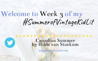 Week Three of My #SummerofVintageKidLit – Canadian Summer!