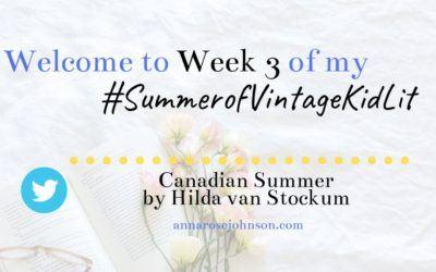Week Three of My #SummerofVintageKidLit – Canadian Summer!