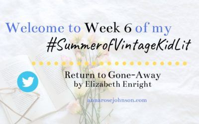 Week Six of My #SummerofVintageKidLit – Return to Gone-Away!