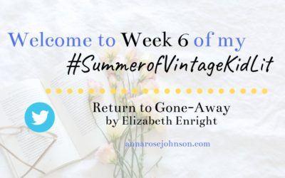 Week Six of My #SummerofVintageKidLit – Return to Gone-Away!