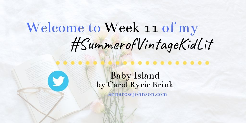 Week Eleven of My #SummerofVintageKidLit – Baby Island!