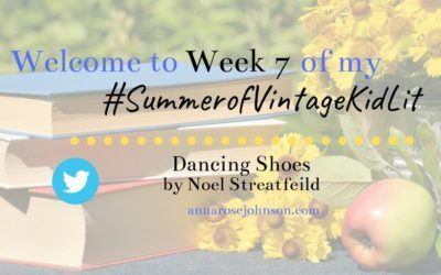 Week Seven of My #SummerofVintageKidLit – Dancing Shoes!