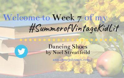 Week Seven of My #SummerofVintageKidLit – Dancing Shoes!
