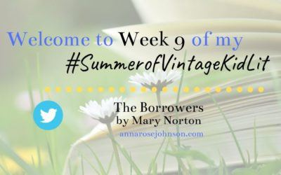 Week Nine of My #SummerofVintageKidLit – The Borrowers!