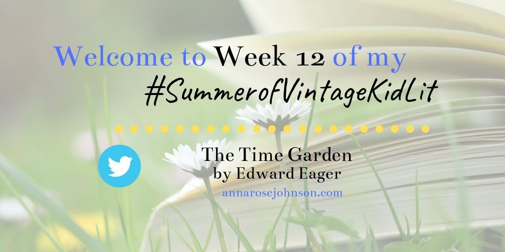 Week Twelve of My #SummerofVintageKidLit – The Time Garden!