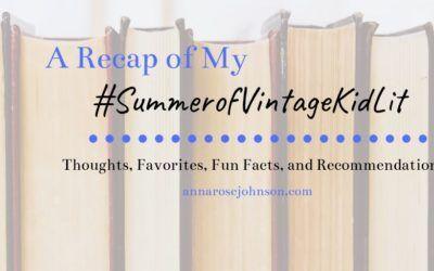 A Recap of My #SummerofVintageKidLit!