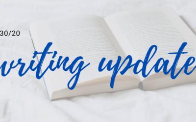 4/30/20 Writing Update!