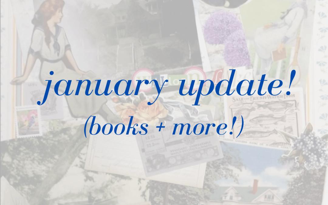 January Update! (Books + more!)