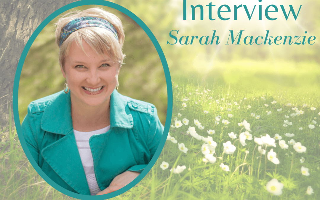 Sarah Mackenzie on favorite authors, Little Women, and her upcoming picture books